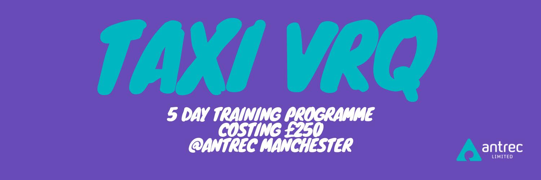 Antrec Manchester taxi vrq training