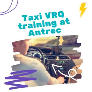Liverpool Taxi VRQ training at Antrec